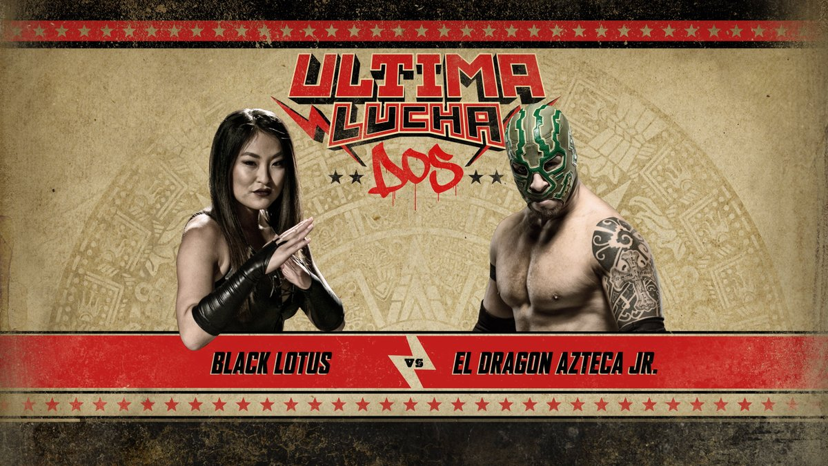 Ultima Lucha Dos Black Lotus vs El Dragon Azteca Jr